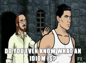 02-20-15 - Archer Idiom Meme 1